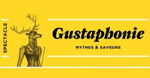 Gustaphonie - mythes et saveurs