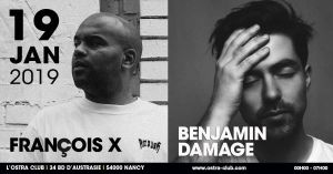 Benjamin Damage et Francois X at L'Ostra Club